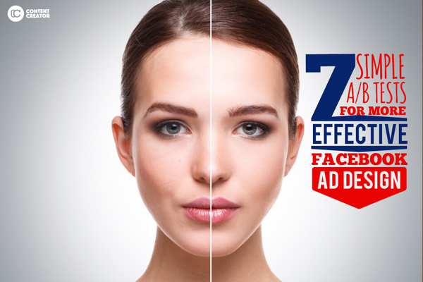 7 Simple AB Tests for More Effective Facebook Ad Design