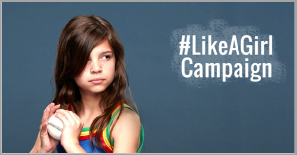 Like a girl - example of best Facebook marketing campaigns