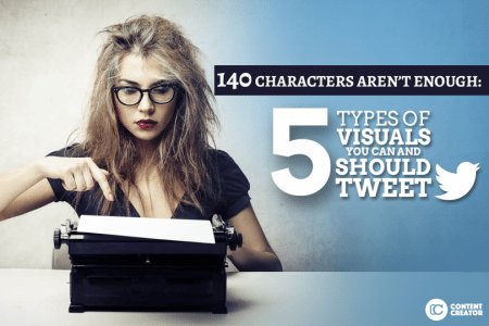 140 Characters Aren't Enough: 5 Types of Visuals You Can and Should Tweet