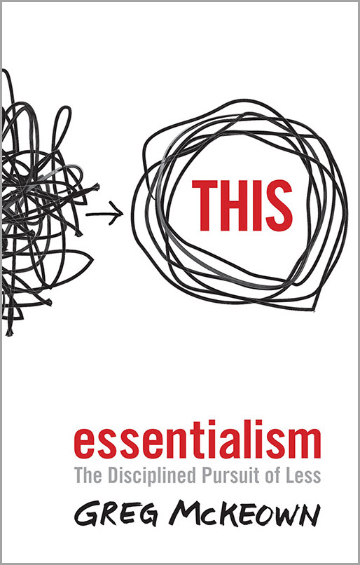 1_Flat_Essentialism, the Disciplined Pursuit of Less (by Greg McKeown)