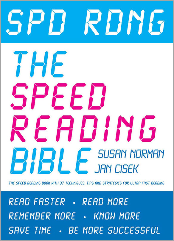 5_The Speed Reading Bible (by Susan Norman and Jan Cisek)