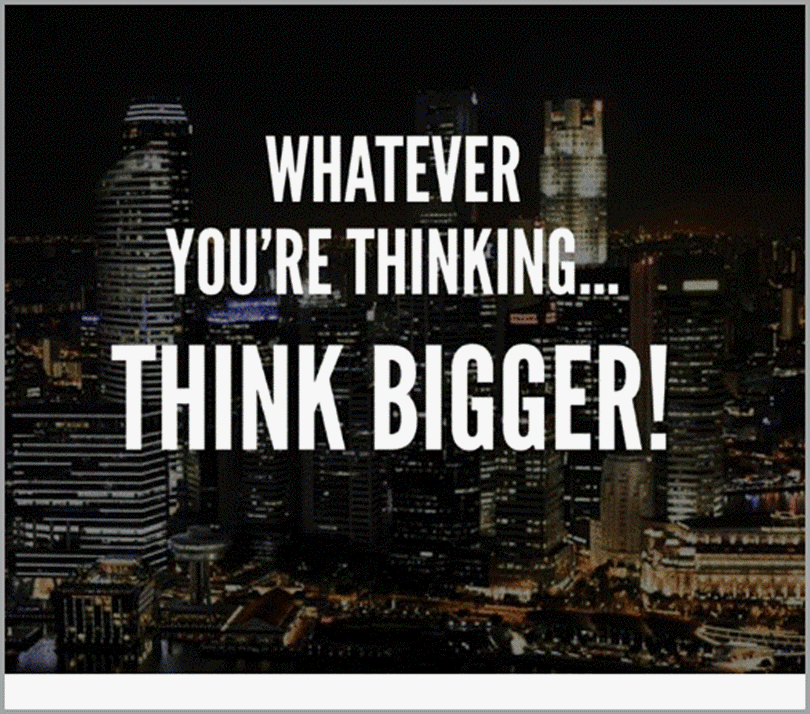 Think Bigger for becoming your best self