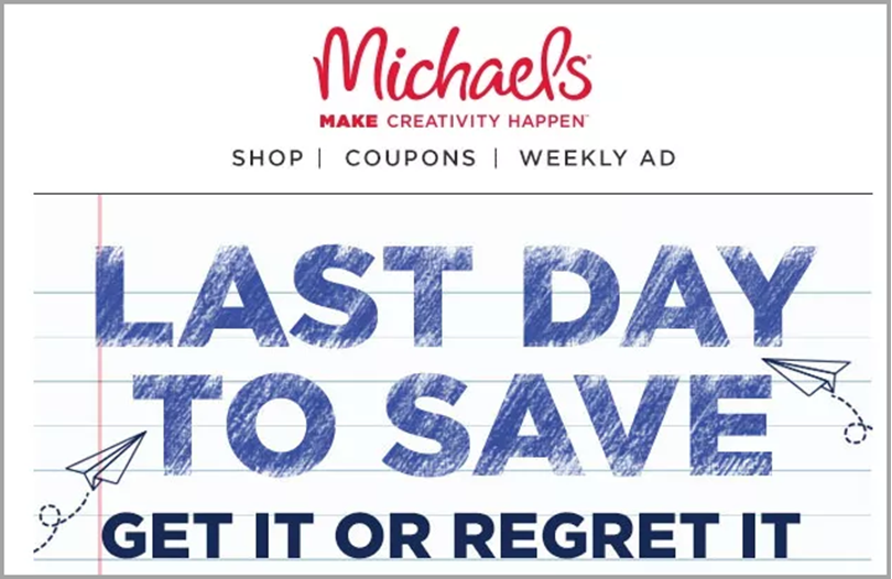 Michaels uses the power of scarcity for email marketing copy