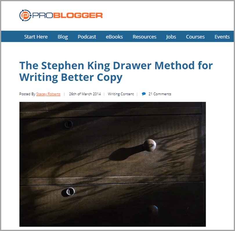ProBlogger Blog The Stephen King Drawer Method Writing Output