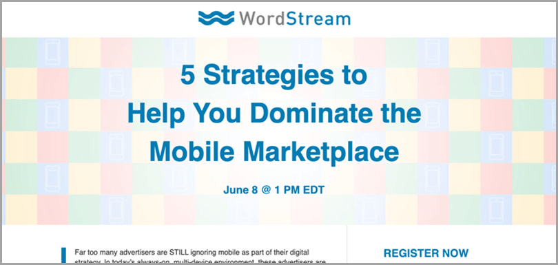 WordStream - 5 Strategies to help you moninate the mobile marketplace webinar mistakes