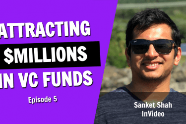 The Secret Behind Attracting Millions of Dollars in Venture Capital Funds (Episode 5)