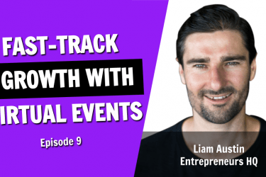 How to Run a Virtual Event and Fast-Track Business Growth (Episode 9)