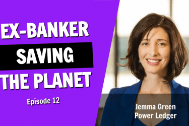 The Ex-Banker Saving the Planet With Blockchain Technology (Episode 12)