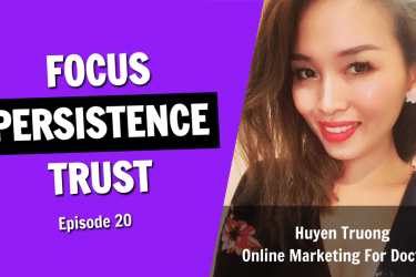 The Success Principles of Focus, Persistence, and Trust (Episode 20)
