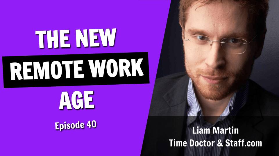 The New Age of Remote Work - An Interview with Liam Martin