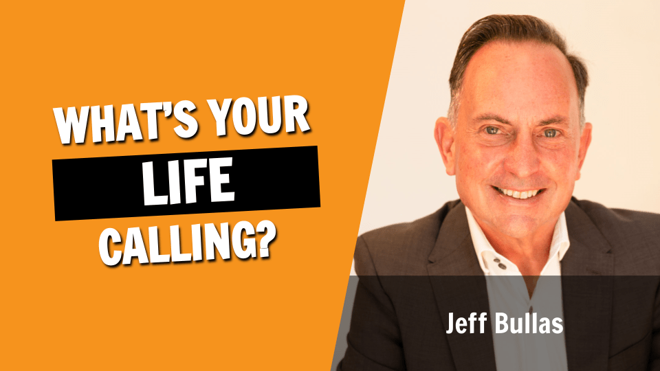 What's Your Life Calling? - A Blog by Jeff Bullas
