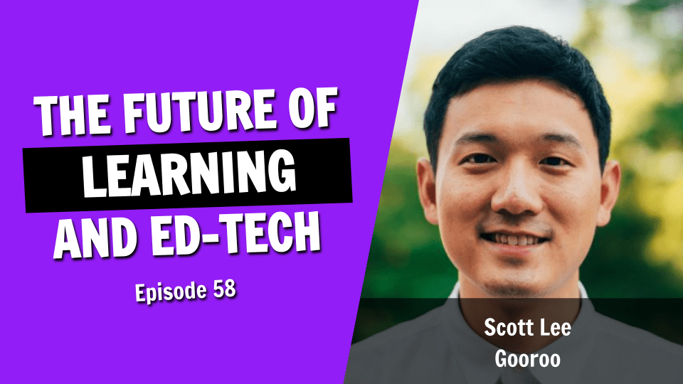 Shaping the Future of Online Learning with Gooroo Ed-Tech (Episode 58)