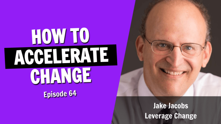 How to Accelerate Change and Lead an Organization Forward